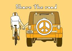 Share the road. Cyclists have as much right to road space as motor vehicles and are better for all of us. Thank a bike rider today!