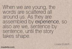 --Louise Erdrich
