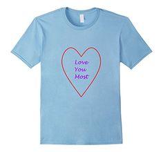 Love You Most Novely T-Shirt - Male Small - Baby Blue HobbyTees http://www.amazon.com/dp/B01A91EDM0/ref=cm_sw_r_pi_dp_t8vJwb1M9HKB7