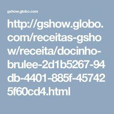 http://gshow.globo.com/receitas-gshow/receita/docinho-brulee-2d1b5267-94db-4401-885f-457425f60cd4.html