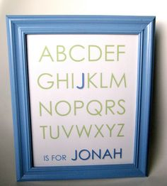 "DIY Personalized Alphabet. ABCs with highlighted first letter of child's name & then ""is for (insert child's name here)"" across bottom of print. From the creator pinned: ""I made this on using Microsoft Word with Century Gothic and the ABC's are in 100 size. You will have to work with the spacing and the size of the name at the bottom."" Also gives info that links to Etsy where she got the inspiration to make this & can purchase a personalized poster."