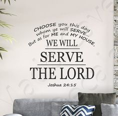 Joshua 24:15 We Will Serve The Lord Vinyl Wall by MaddCaveDecals