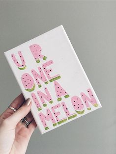 Cute crafts Canvas - You're One in a Melon Canvas Easy Canvas Art, Simple Canvas Paintings, Small Canvas Art, Easy Canvas Painting, Cute Paintings, Mini Canvas Art, Diy Canvas, Diy Painting, College Canvas Paintings