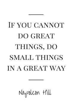 If you cannot do great things, do small things in a great way #entrepreneurship #startup