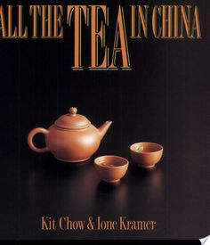 All the Tea in China by Kit Chow & Ione Kramer http://www.bookscrolling.com/the-best-books-about-tea-of-all-time/