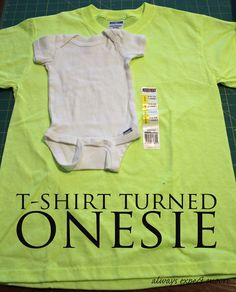 "Expect Moore: Bright Neon Baby Onesie from a T-Shirt - @Jenn L Becker I thought this project is so ""you!"""