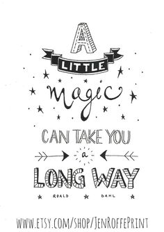 Limited edition black and white inspirational typography print - A Little Magic