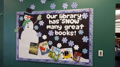 """""""Our library has 'snow' many great books!"""" Over-sized snowman, pre-made snowflakes. and book covers. Book Corner Display, Ra Bulletins, Library Bulletin Boards, Book Corners, Great Books, Snowflakes, Snowman, January, Holiday Decor"""