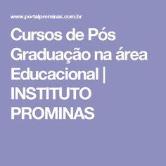 Cursos de Pós Graduação na área Educacional   INSTITUTO PROMINAS