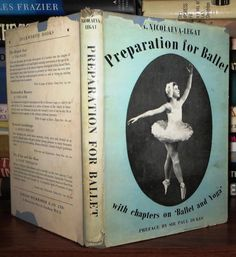 PREPARATION FOR BALLET Includes Chapters on Ballet and Yoga, Nicolaeva-Legat, Nadine