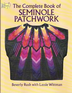 seminole patchwork book...also google my aunt, Cleo LeValley...she is in her 80's and continues to teach people about Seminole patchwork, and has researched and documented the various clan designs.  M