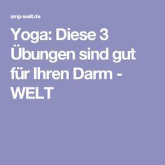 Yoga: Diese 3 Übungen sind gut für Ihren Darm - WELT