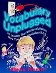 Vocabulary Unplugged is an awesome resource! The author has created ways for teachers to facilitate learning for students so that they actually RETAIN the words they learn. The lessons are most effective for grades 5-9.