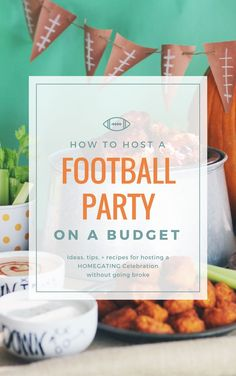 How to Host a Football Party on a Budget  Tips, tricks + ideas on How to Host a Football Party on a Budget with Tyson foods from Kroger.  Plus 3 New Dip Recipes to make your #homegating great!    #footballparty #tailgate #homegating #partyfoods #PartyDecor