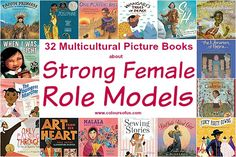 Multicultural Picture Books About Strong Female Role Models: Picture Book Biographies about famous women of African/Asian/Hispanic/Native American heritage.