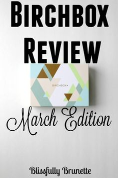 March Birchbox Review!