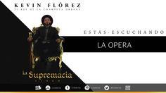 Kevin Flórez Ft Stanley Jackson - La Opera (La Supremacia)