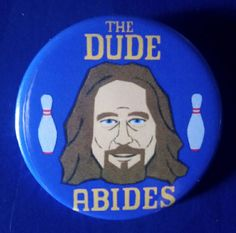 The Big Lebowski. The Dude Abides. Custom 38mm Pin Badge. #TheBigLebowski #TheDudeAbides #TheDude #JeffBridges