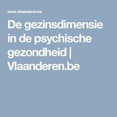De gezinsdimensie in de psychische gezondheid | Vlaanderen.be