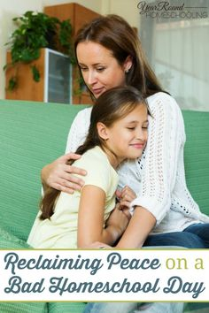 Reclaiming Peace on a Bad Homeschool Day - Year Round Homeschooling