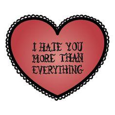 I hate you... Valentine stuff on RedBubble by LeKolora