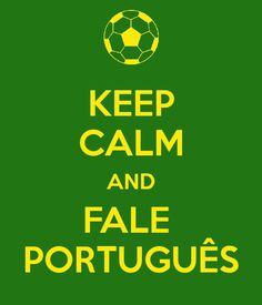 Fale português. Parlez le portugais. Speak Portuguese.