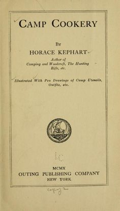 1910 | Camp Cookery | By Horace Kephart