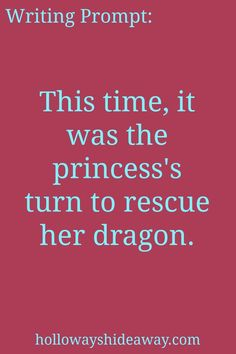 Kids Writing Prompts-Jan2017-This time, it was the princess's turn to rescue her dragon.