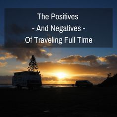 Positives and Negatives of Travelling Full Time