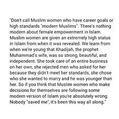 Women in Islam. Love this, khadijah is the image of real women empowerment