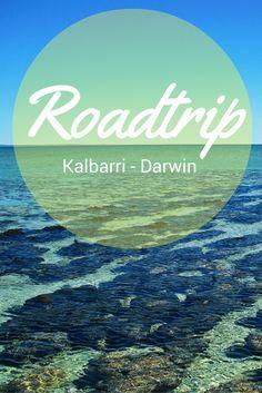 Teil 3 meines Roadtrips durch Australien führte von Kalbarri an der Westküste, bis nach Darwin