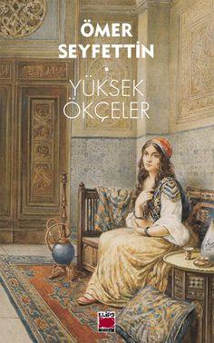 Ömer Seyfettin-Yüksek Ökçeler, Elips Yayınları