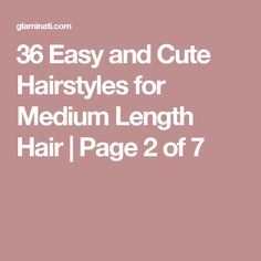 36 Easy and Cute Hairstyles for Medium Length Hair   Page 2 of 7