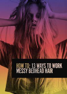 13 Ways to Work Messy Bedhead Hair
