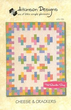 Cheese and Crackers Quilt Pattern Atkinson Designs #ATK- Fat Quarter Shop
