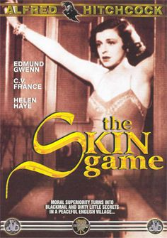 The Skin Game is a 1931 film by Alfred Hitchcock, based on a play by John Galsworthy and produced by British International Pictures. The story revolves around two rival families, the Hillcrists and the Hornblowers, and the disastrous results of the feud between them.