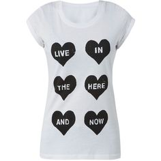 White Live In The Here and Now Heart T-Shirt ($5.75) ❤ liked on Polyvore featuring tops, t-shirts, white t shirt, summer tops, white tee, short sleeve tee and crew tee