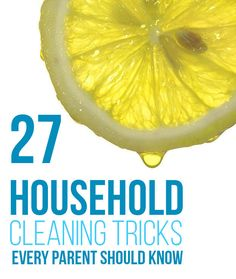 27 Awesome Household Cleaning Tricks, Tips, and Hacks that EVERY PARENT SHOULD KNOW! Such a great list.