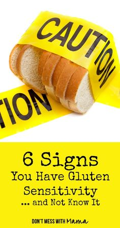 6 Signs You May Have Gluten Sensitivity and Not Know It #glutenfree - DontMesswithMama.com