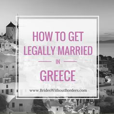 How to get legally married in #Greece - http://www.brideswithoutborders.com/articles/how-to-get-legally-married-in-greece #wedding #destinationwedding
