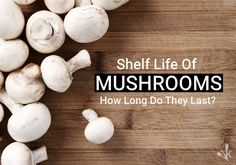 While larger mushrooms have a longer shelf life and last better than smaller ones, you have a week or so before you're facing slimy, rotting, bad mushrooms. Do Mushrooms Go Bad, Quick Meals, Frugal Meals, Large Mushroom, Long Shelf, Shelf Life, Home Recipes, Food Preparation, Food Hacks