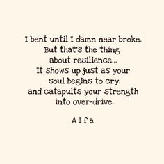 It's so true, just when you think it is too hard, whatever it is, something inside just pushes you on. I am a fighter, I just had forgotten how to fight for myself. Amazing Quotes, Great Quotes, Quotes To Live By, Be Brave Quotes, Wise Quotes, Motivational Quotes, Inspirational Quotes, Infp, Positive Affirmations