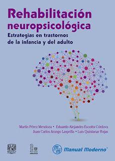 GLIA NEUROPSYCHOLOGY: LIBRO. Rehabilitación neuropsicológica: estrategias en trastornos de la infancia y del adulto.
