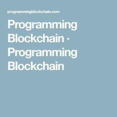 Programming Blockchain · Programming Blockchain