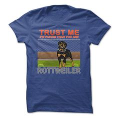 Rottweiler - Trust Me - Im Faster - Hot Trend T-shirts