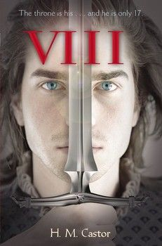 VIII, by H. M. Castor (released Aug 12, 2014). Hal, a young man of extraordinary talents, skill on the battlefield, sharp intelligence, and virtue, believes he is destined for greatness but, haunted by his family's violent past, he embarks on a journey that leads to absolute power and brings him face to face with his demons as he grows to become Henry VIII.