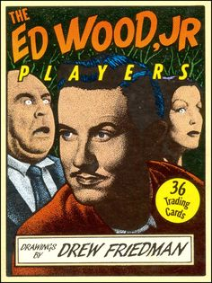 """Drew Friedman - Promo for """"The Ed Wood Players"""" trading card set Ed Wood, Card Drawing, Bristol Board, Pulp Fiction, Toy Store, Erotica, Trading Cards, Horror, Drawings"""