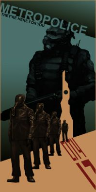 Combine Metro Police Propaganda Poster, Half-life 2      http://half-life.wikia.com/wiki/Combine_imagery