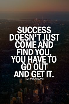 What do you need to DO TODAY to go out and get the success you want? #please comment below