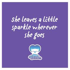 She leaves a little sparkle wherever she goes! MeBears #Quotes